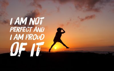 I AM NOT PERFECT AND I AM PROUD OF IT …but I can also learn from it!