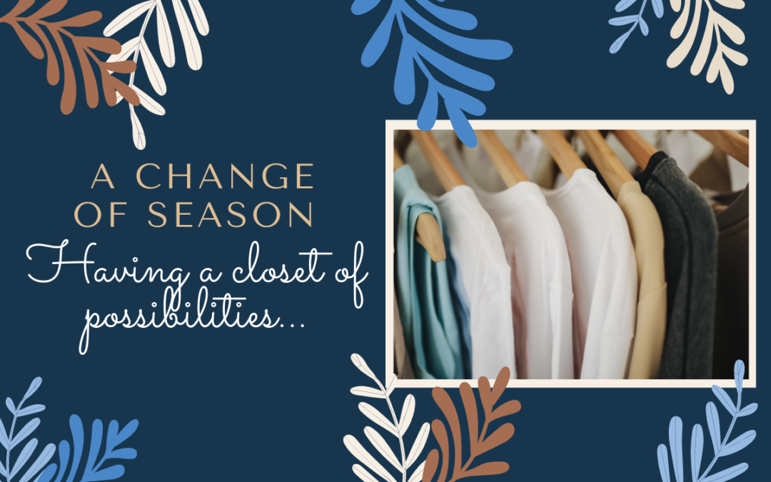 Seasonal Wardrobe: Having a Closet of Possibilities